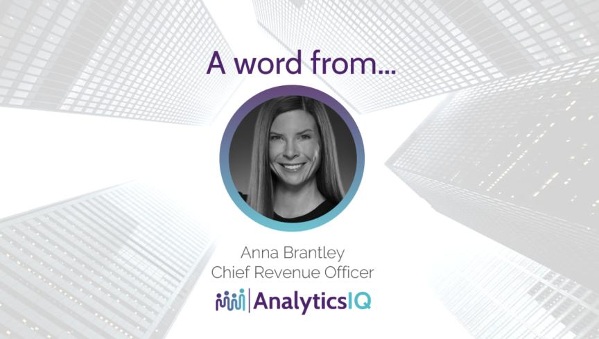 Anna Brantley, Chief Revenue Officer of AnalyticsIQ